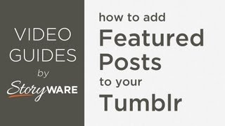 How to Add Featured Posts to Your Tumblr Blog - from Storyware