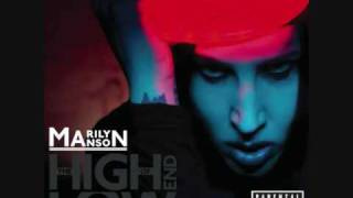 Marilyn Manson - I have to look up just to see hell