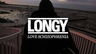 LONGY - Love Schizophrenia
