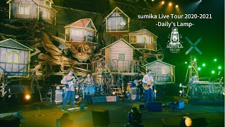 sumika / 「sumika Live Tour 2020-2021 -Daily's Lamp-」【Digest Live Video】for J-LODlive