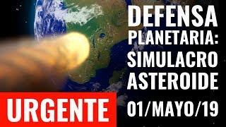 DEFENSA PLANETARIA: Simulacro por asteroide, científicos se reúnen. ¡Tenemos sólo ocho años!
