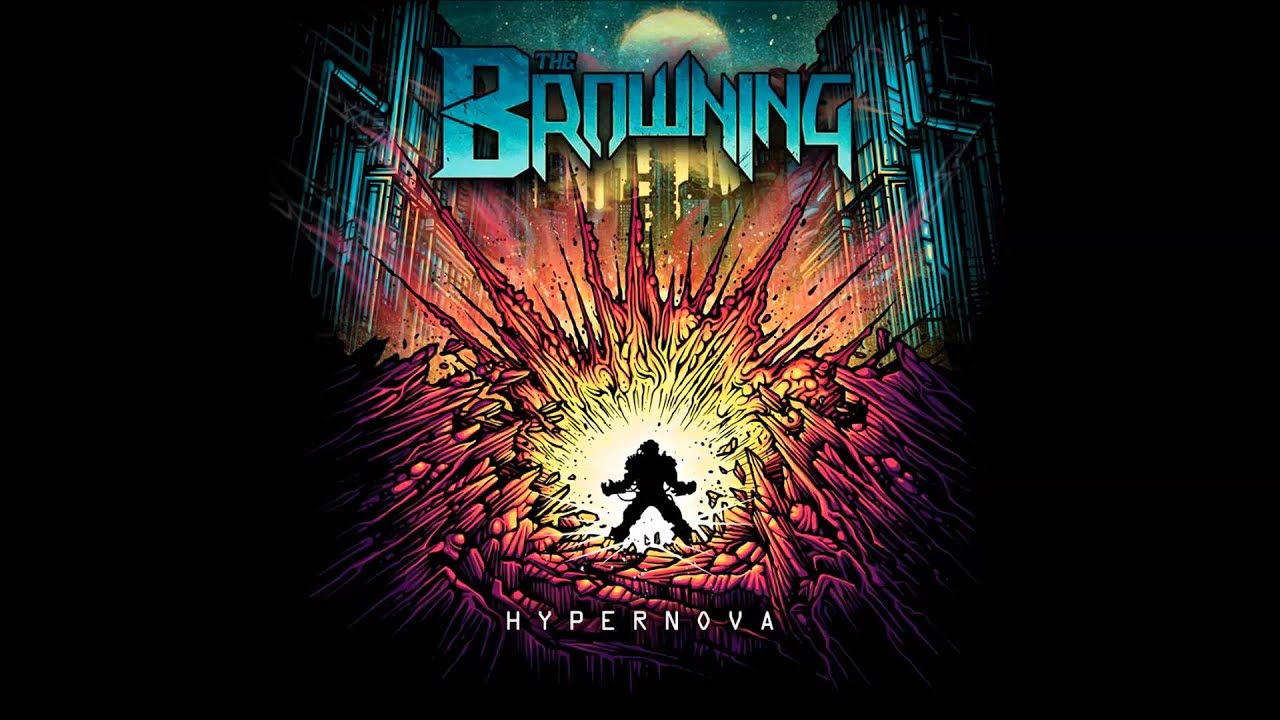The Browning - Breaking Point - Hypernova (2013) - YouTube