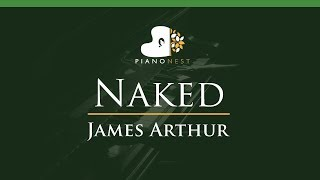 James Arthur - Naked - LOWER Key (Piano Karaoke / Sing Along)