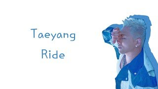 All rights administered by yg entertainment reserved. song: ride artist: taeyang album: white night han:genius.com rom:genius.com eng:me please do...
