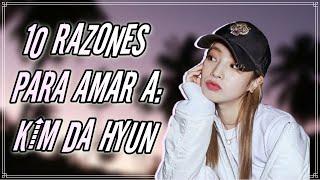 10 RAZONES PARA AMAR A KIM DA HYUN |  Time K-pop
