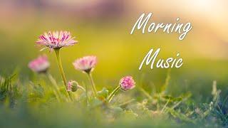 Âm Nhạc Thư giãn : Âm Thanh Đẹp Cho Buổi Sáng Tràn Đầy Năng Lượng - Nhạc Không Lời Thư Giãn Đầu Óc