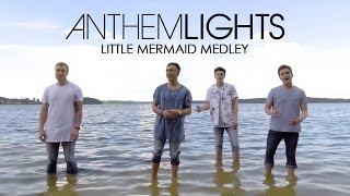 Little Mermaid Medley | Anthem Lights Mashup