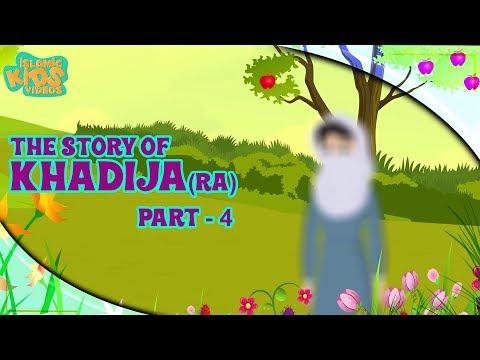 Family Of Prophet Muhammad (SAW) Stories   Khadija (RA) Wife Of Prophet   Part 4   Quran Stories