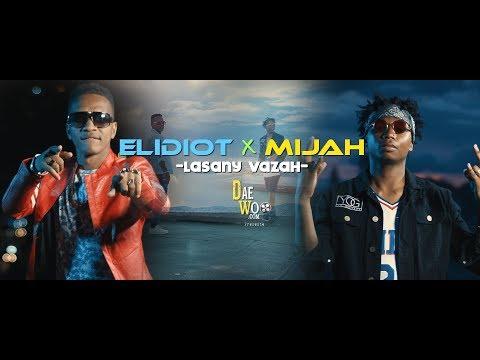 ELIDIOT Feat MIJAH  -  LASANY VAZAH ( Clip Officiel 2019 )