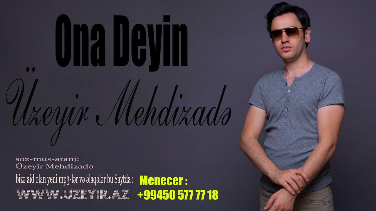 Uzeyir Mehdizade Ona Deyin 2016 Youtube