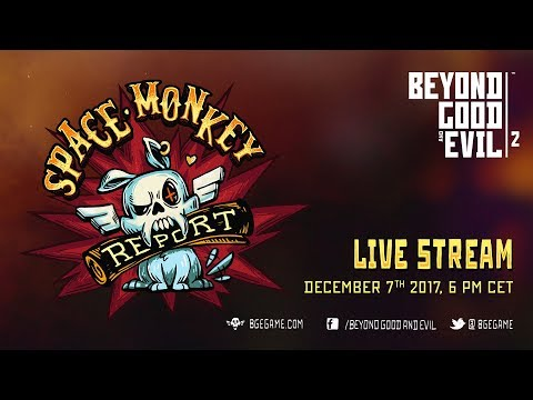 Beyond Good and Evil 2 - Space Monkey Report #1 Live Stream