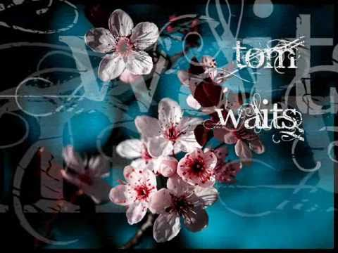 Tom Waits ~ You can never hold back Spring ✿ [lyrics] mp3
