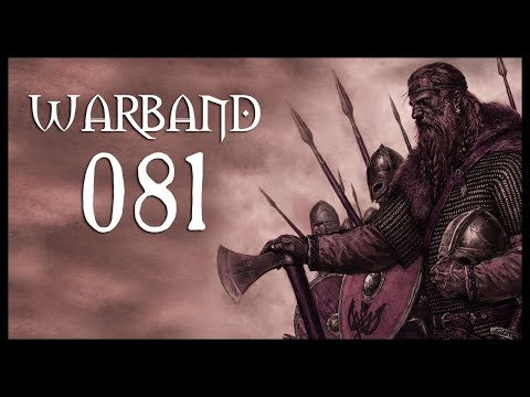 Let's Play Mount and Blade Warband Gameplay Part 81 (THE RETURN - 2018)