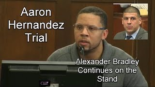 Aaron Hernandez Trial Day 15 Part 4 (Alexander Bradley Continues Testifying) 03/22/17