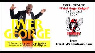 new iwer george soca 2014 trini suge knight trinidad