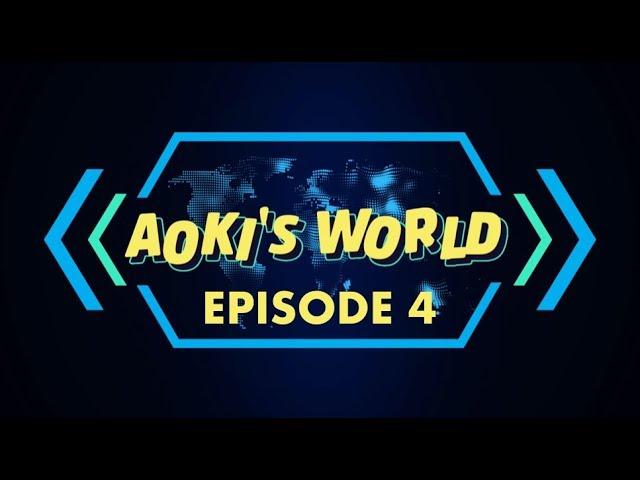 Aoki's World - Season 1, Episode 2