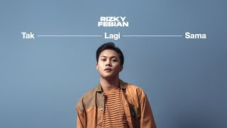 Rizky Febian - Tak Lagi Sama (Official Lyrics Video)