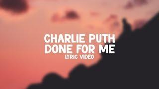 Charlie Puth ft. Kehlani - Done For Me 🎤 (Lyric Video)