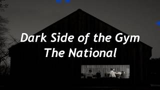 The National Dark Side of the Gym Lyrics Sub