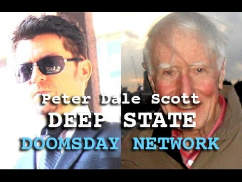 DARK JOURNALIST: PETER DALE SCOTT - DEEP STATE: SECRET GOVERNMENT CIA FEMA & THE DOOMSDAY NETWORK