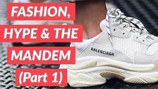 Fashion, Hype & The Mandem  - Mini Documentary (Part 1)