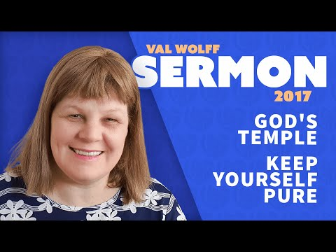 Sermon:  God's Temple!  Keep yourself Pure!