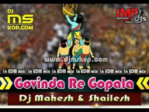 Govinda  Re Gopala   In EDM Mix   Dj Mahesh & Shailesh  Dahi handi Special 2016  SUPERHITS DJ SONGS