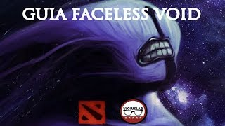 "DOTA 2 - Guia FACELESS VOID - ""Off Lane / Hard Carry"" - ESPAÑOL - Viciuslab"