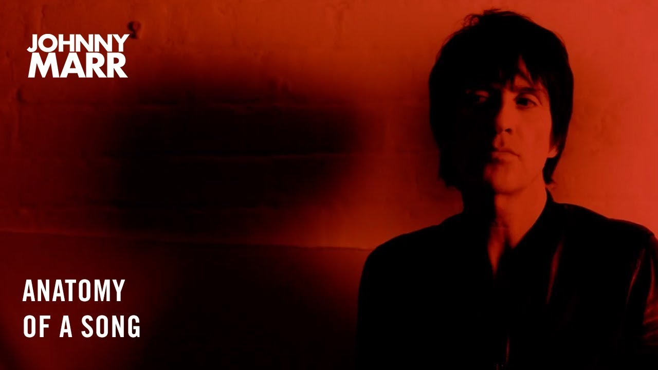 Johnny Marr - Anatomy of a Song [HD] - YouTube