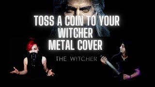 Toss A Coin To Your Witcher ( Metal Cover by Yağmur Selçuk& Hakan Kamalı)