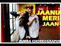 Jaanu meri jaan I Bollywood Zumba I Vicky & Aakanksha