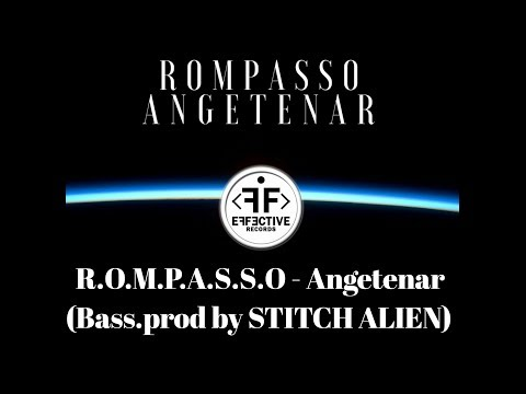 Rompasso - Angetenar (Bass.prod By Stitch Alien)