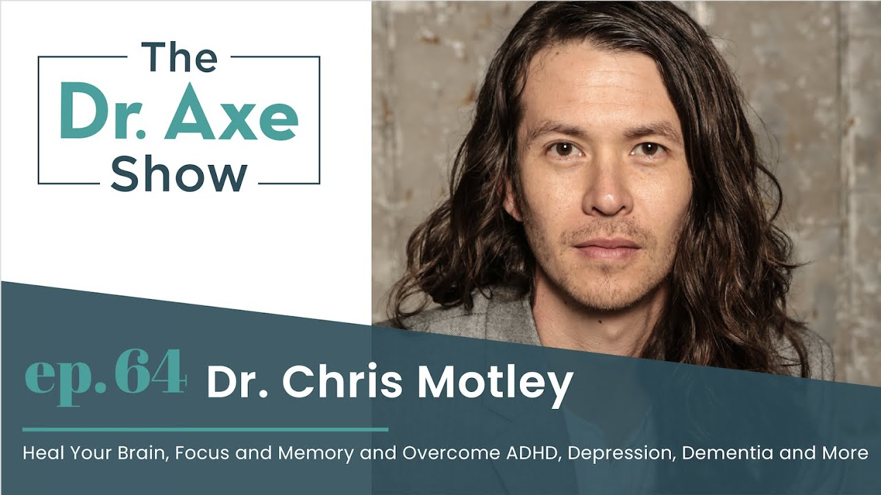 Heal Your Brain, Focus, Memory, Overcome ADHD,  and More| The Dr. Axe Show Podcast Episode 64