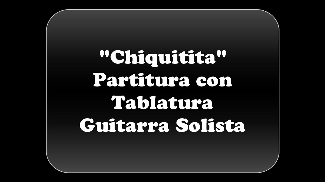 Chiquitita Partitura Con Tablatura Chords Chordify