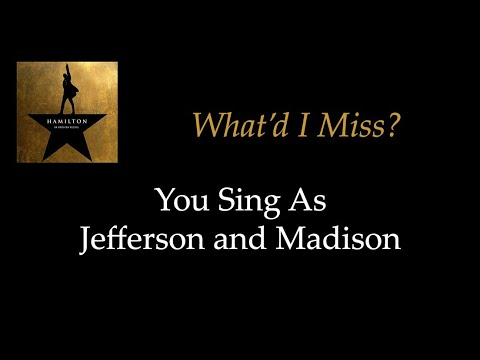 Hamilton - What'd I Miss - Sing With Me: You Sing Jefferson and Madison