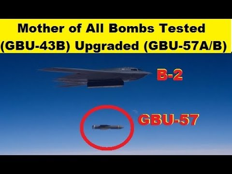 Mother of All Bombs (GBU-43B MOAB) been upgraded to (GBU-57A/B MOP) - YouTube