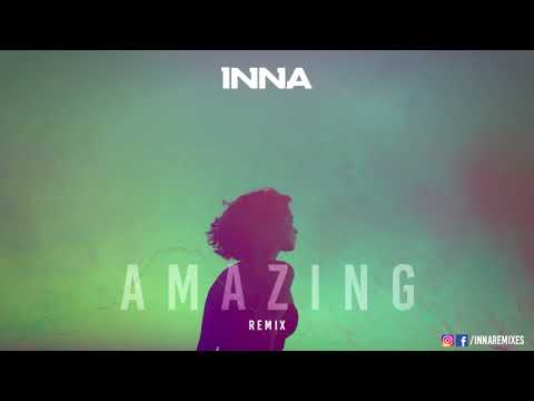 INNA  - Amazing | Kapral Remix (2018)