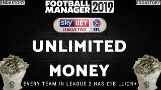 FM19 EXPERIMENT: WHAT IF EVERY TEAM IN LEAGUE 2 HAVE OVER £1,000,000,000? - Football Manager 2019