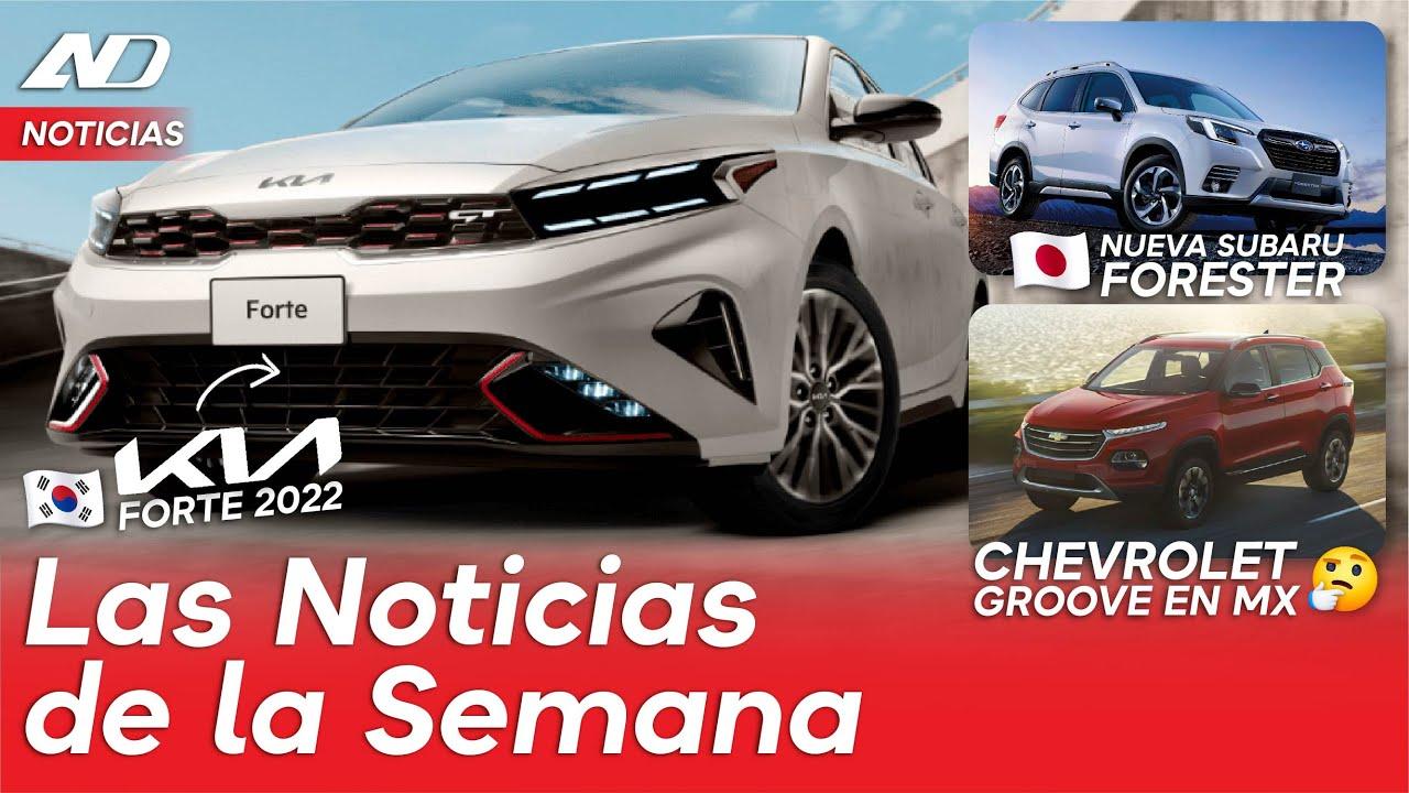 KIA Forte 2022, Subaru Forester se renueva, Mazda se electrifica y más... | Noticias