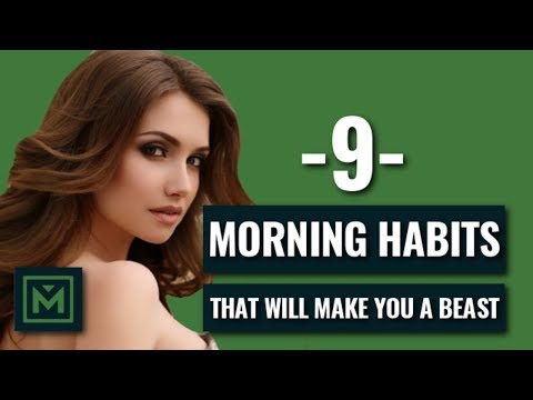 9 Morning Habits That Will Make You A Beast TODAY!