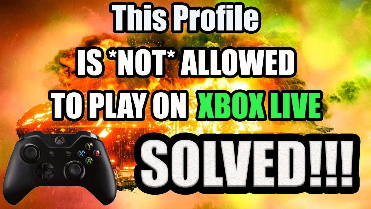 This Profile Is Not Allowed To Play On Xbox Live *FIXED* 2017 - YouTube