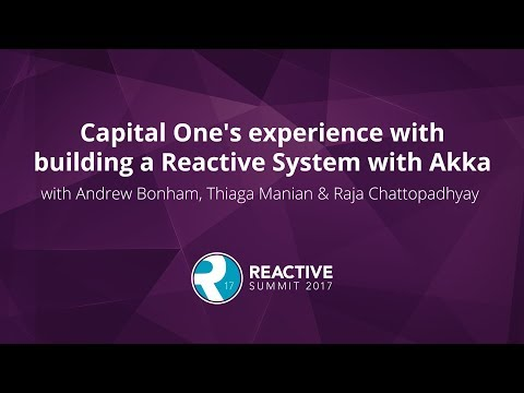 Capital One's experience with building a Reactive System with Akka