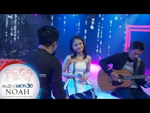 I LOVE RCTI 30 NOAH - Ariel Noah Feat Mirriam Eka Mungkin Nanti [8 AGUSTUS 2019]