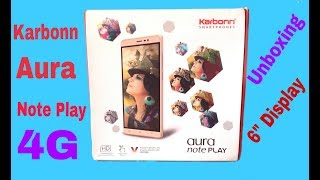 Karbonn Aura Note Play 4G UNBOXING Karbonn note play