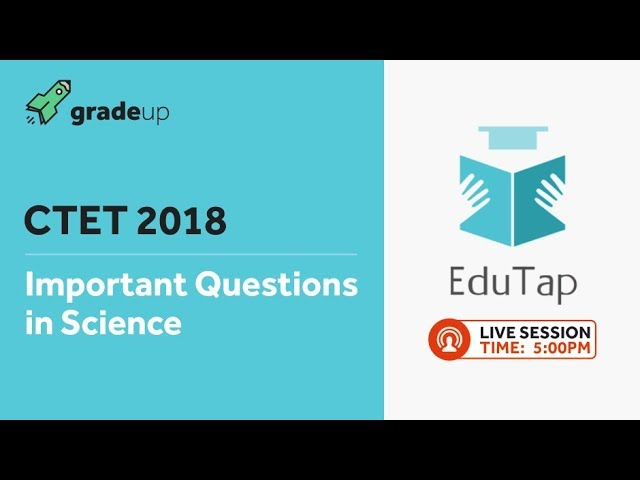 Important Questions in Science Section - CTET 2018 - By EduTap Team