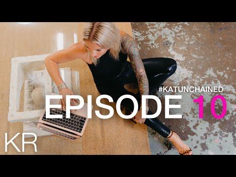 #KatUnchained Episode 10