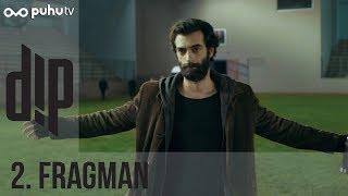 Dip - 2. Fragman