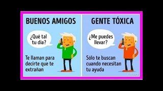10 Diferencias entre los buenos amigos y la gente tóxica