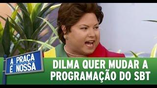 Dilma quer mudar a programação do SBT