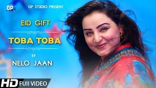 Nelo Pashto new songs 2019 Uf Allah Toba Toba | pashto song | pashto  song pashto song dance